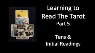 JRG2 – Learning to Read The Tarot – Part 5 – The Tens & Initial Readings