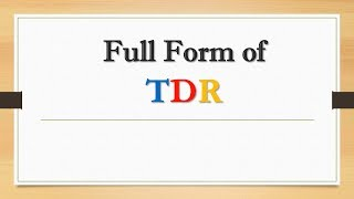 Full Form of TDR || Did You Know?