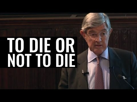 To Die or Not to Die: That is the Question - Sir Alan Ward