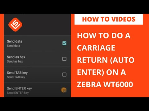 How to do a Carriage Return (auto enter) on a Zebra WT6000