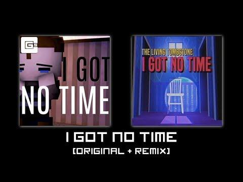 [Mashup] - I Got No Time (Original + Remix) - TLT and CG5