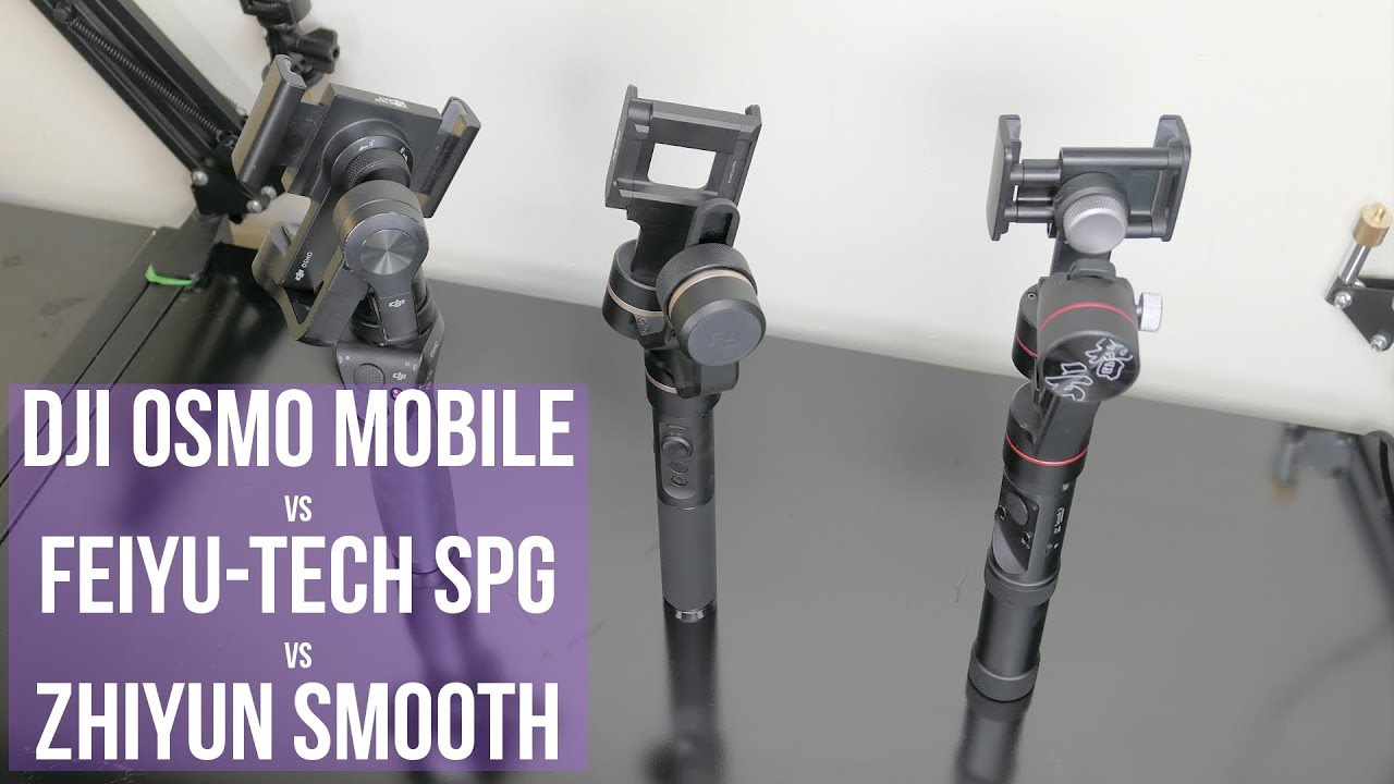 DJI Osmo Mobile vs Feiyu-Tech SPG vs Zhiyun Smooth 3: the best