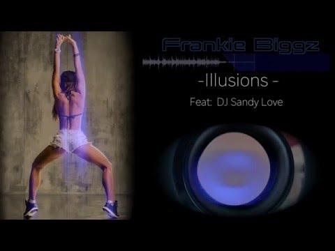 Frankie Biggz - Illusions- feat DJ Sandy Love