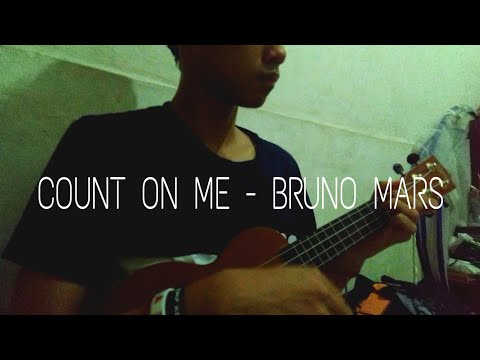 COUNT ON ME -  BRUNO MARS (UKULELE COVER)