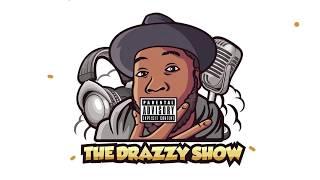 Eps 1 - New School Hip Hop Legend? #TheDrazzyShow