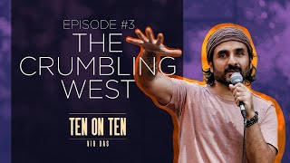 IS the West More Privileged? | #TenonTen | Vir Das - Ep 3