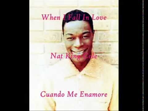 When I fall in love - Nat King Cole  Letra...