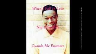 When I fall in love - Nat King Cole  Letra (Español)