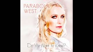 "PARABOLA WEST ""Do You Want to Know?"" (Official Audio)"
