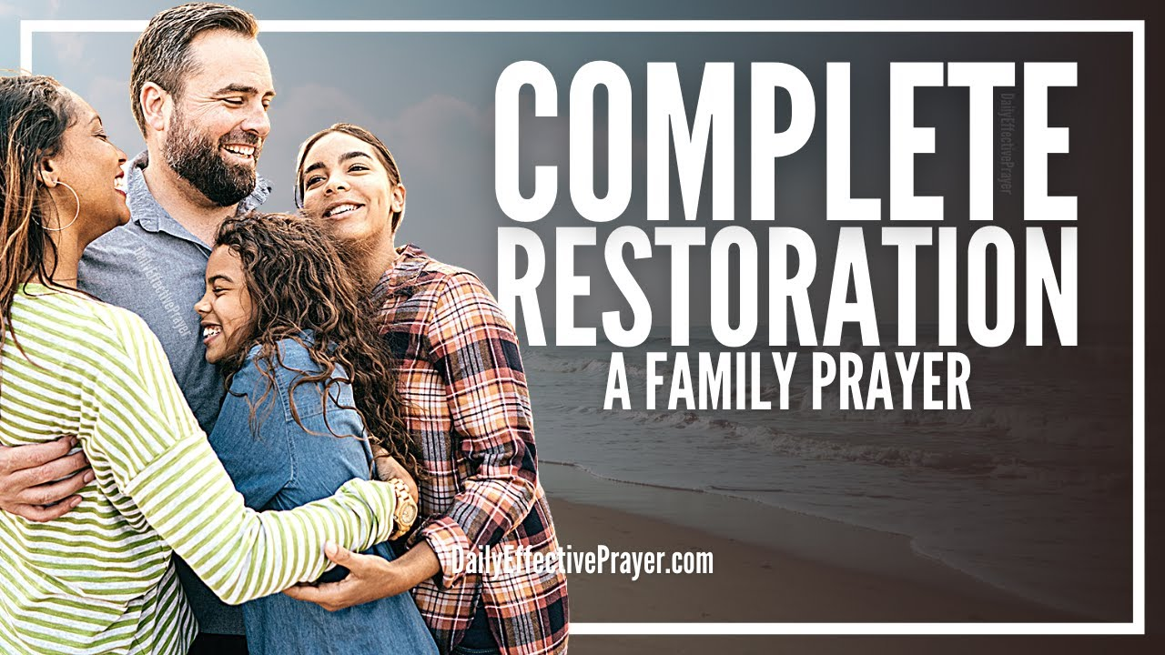 Prayer For Family Restoration | Family Restoration Prayer