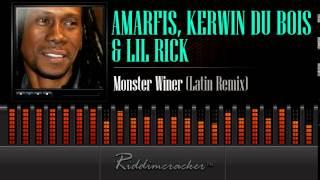 Amarfis, Kerwin Du Bois & Lil Rick - Monster Winer (Latin Remix) [Soca 2014]
