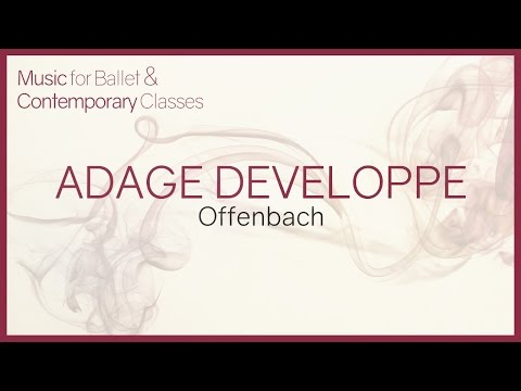 Adage Developpe (Offenbach) - Piano Music for Ballet Classes.