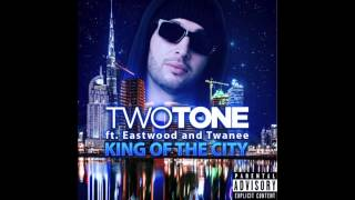 Two Tone - King Of The City (Official Audio) | ft Eastwood & Twanee