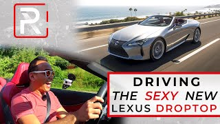 The 2021 Lexus LC500 Convertible Is Most Desirable Lexus Today