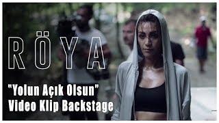Röya - Yolun Açık Olsun (Full Backstage)