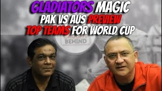 Gladiators Magic | PAK vs AUS Preview | Top Teams For World Cup | Caught Behind