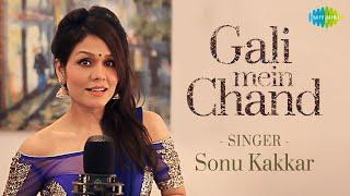 Gali Mein Chand   Sonu Kakkar   Official Cover Song   Zakhm   Alka Yagnik   Anand Bakshi   MM Kreem