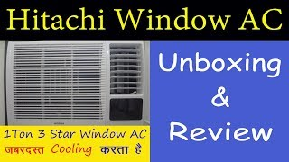 Hitachi 1 Ton 3 star Window AC Unboxing & Review in Hindi