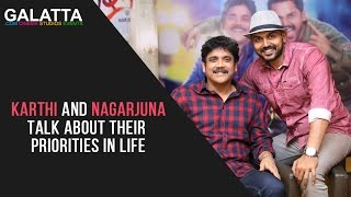 Karthi and Nagarjuna talk about their priorities in life