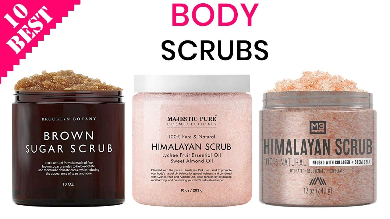 10 Best Body Scrubs Of 2020 Best Skin Exfoliating Scrub For Face