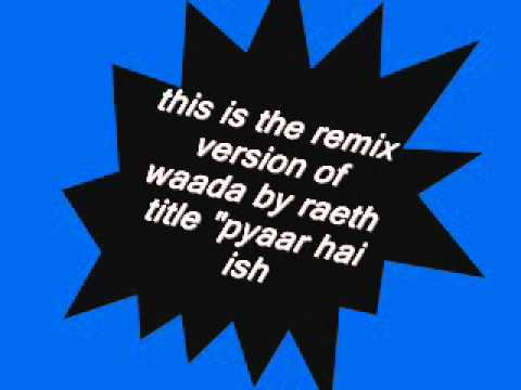 waada remix raeth(pyaar hai ishq hai tumse) by varmalogy.wmv