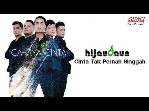 Hijau Daun - Cinta Tak Pernah Singgah (Official Music Video - HD)