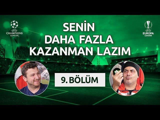 Senin Daha Fazla Kazanman Laz?m – 9. Bölüm | Ali Ece & U?ur Karakullukçu | Avrupa Kupalar?
