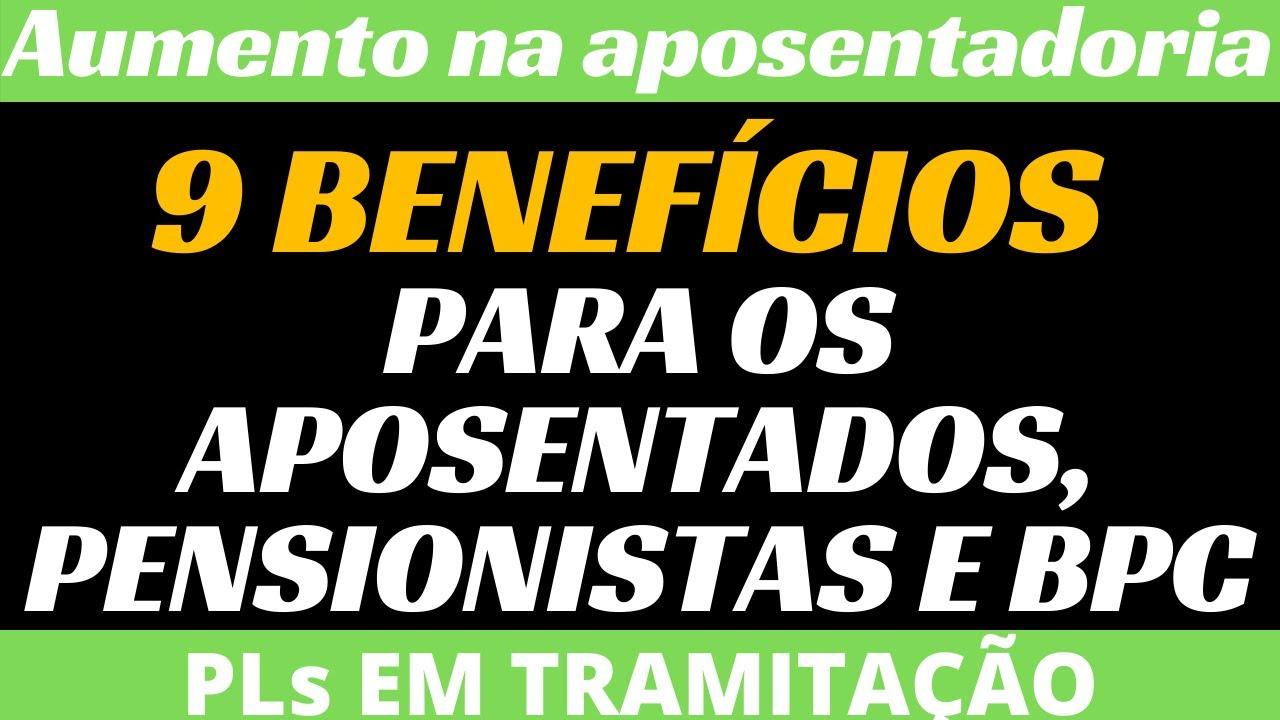 9 BENEFÍCIOS PARA OS APOSENTADOS,PENSIONISTAS E BPC - aumento na aposentadoria - abono salarial e...
