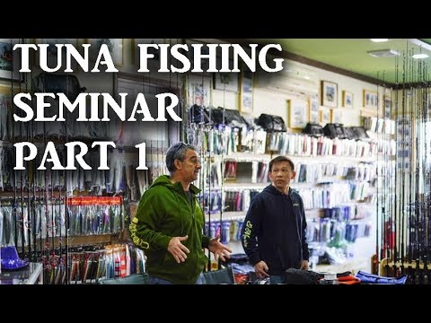 Tuna Popping & Jigging Seminar Part 1