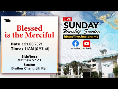 【21/03/2021 11 AM (GMT+8)】 Live Sunday Worship Service - Blessed is the Merciful