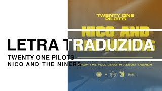 twenty one pilots - Nico and the Niners | Letra Traduzida