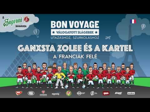 Ganxsta Zolee és a Kartel - A franciák felé | Bon Voyage