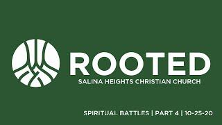 Rooted Part 4  - Spiritual Battles 10-25-20