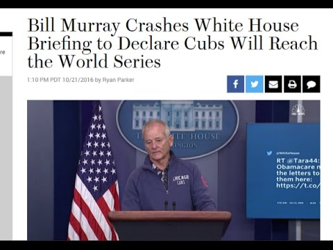 Bill Murray says Cubs will Win at Whitehouse Briefing- Valentines-Space Jam-Stock Market Crash