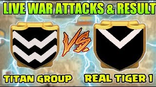 Titan Group VS Real Tiger 1 Live War Attacks & Result !