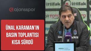 Ünal Karaman'dan 56 saniyelik basın toplantısı