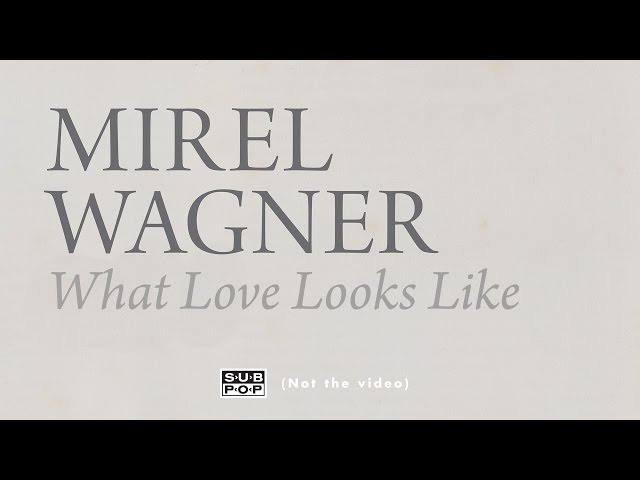Mirel Wagner - What Love Looks Like