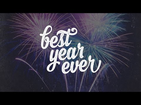 Best Year Ever: Don't Worry, Be Happy