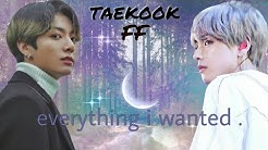 'everything i wanted' Taekook/Vkook FF Oneshot