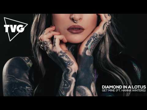Diamond In A Lotus - Get Mine (ft. Hanna Winters)