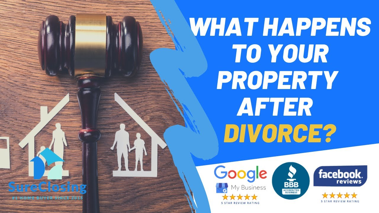 What Happens To Your Property After Divorce?