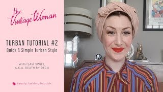 Turban Tutorial #2 – Quick & Simple | The Vintage Woman