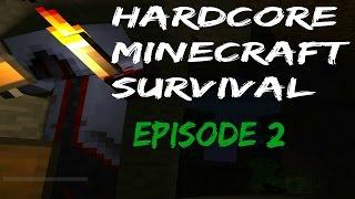 Hardcore Minecraft - Episode 2