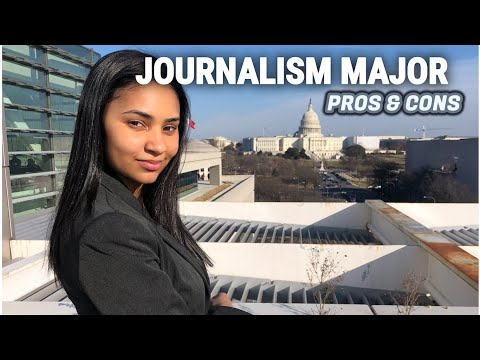 JOURNALISM MAJOR | Pros & Cons