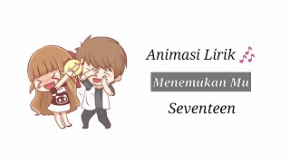 Seventeen Menemukanmu | Versi Animasi Lirik | Cover Accoustic