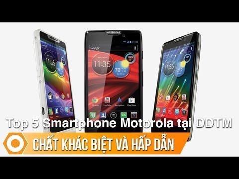 Top 5 Smartphone Motorola tại DĐTM - Chất khác biệt và hấp dẫn
