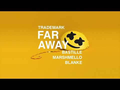Trademark - Far Away (Marshmello x Bastille x Blanke)