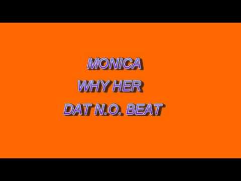 MONICA - WHY HER (NEW ORLEANS BOUNCE)