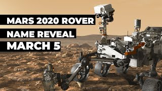 Mars Rover 2020's Name Will Be Revealed