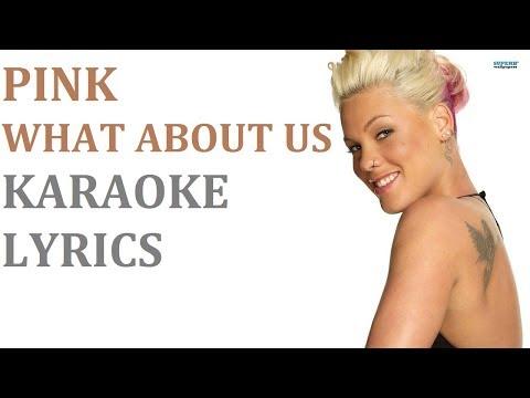 PINK - WHAT ABOUT US KARAOKE COVER LYRICS